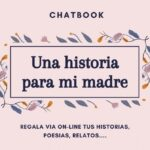 Chatbook: Una historia para mi madre